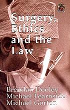 Surgery, ethics, and the law