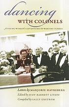 Dancing with colonels : a young woman's adventures in wartime Turkey : letters