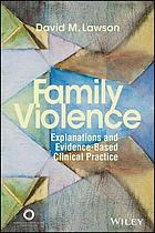 Family violence : explanations and evidence-based clinical practice