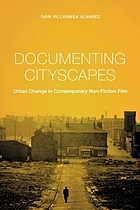 Documenting cityscapes : urban change in contemporary non-fiction film