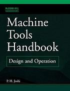 Machine tools handbook : design and operation