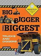 Big, bigger and biggest trucks and diggers