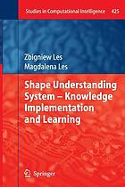Shape understanding system : knowledge implementation and learning