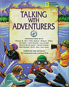 Talking with adventurers : conversations with Christina M. Allen, Robert Ballard, Michael L. Blakey, Ann Bowles, David Doubilet, Jane Goodall, Dereck & Beverly Joubert, Michael Novacek, Johan Reinhard, Rick C. West and Juris Zarins