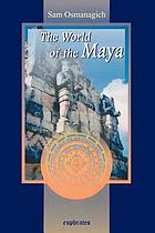 The world of the Maya