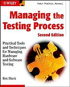 Managing the testing process : practical tools and techniques for managing hardware and software testing
