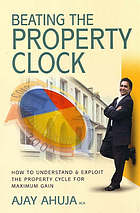 Riding the property cycle : how to understand and exploit the property clock for maximum gain