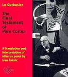 The final testament of Père Corbu : a translation and interpretation of Mise au point