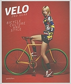 Velo, 2nd gear : bicycle culture and style by Sven Ehmann