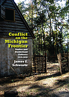 Conflict on the Michigan frontier : Yankee and borderland cultures, 1815-1840