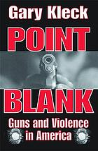 Point blank : guns and violence in America