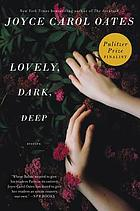 Lovely, dark, deep : stories