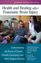 Health and healing after traumatic brain injury : understanding the power of family, friends, community, and other support systems