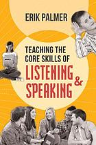 Teaching the core skills of listening & speaking