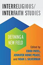 Interfaith-interreligious studies : defining a new field