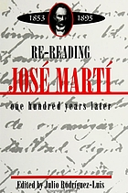 Re-reading José Martí (1853-1895) : one hundred years later