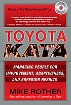 Toyota kata : managing people for improvement, adaptiveness, and superior results