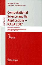 Computational science and its applications : ICCSA 2007 : international conference, Kuala Lumpur, Malaysia, August 26-29, 2007 : proceedings