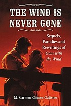 The wind is never gone : sequels, parodies and rewritings of Gone with the wind