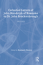 Collected letters of John Randolph of Roanoke to Dr. John Brockenbrough, 1812-1833