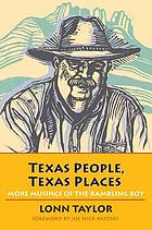 Texas people, Texas places : more musings of the Rambling Boy