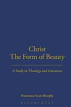 Christ, the form of beauty : a study in theology and literature