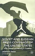 Soviet and Russian press coverage of the United States : press, politics, and identity in transition