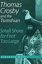 Thomas Crosby and the Tsimshian : Small Shoes for Feet Too Large.