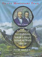 On the missionary trail : the classic Georgian adventure of two Englishmen, sent on a journey around the world, 1821-29