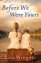Before we were yours : a novel