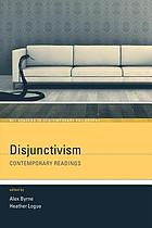 Disjunctivism : contemporary readings