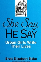 She say, he say : urban girls write their lives