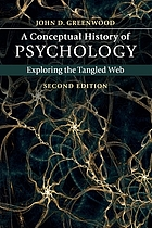 A conceptual history of psychology : exploring the tangled web