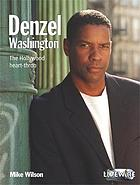 Denzel Washington : [the Hollywood heart-throb]