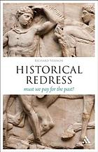 Historical redress : must we pay for the past?