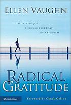 Radical gratitude : discovering joy through everyday thankfulness