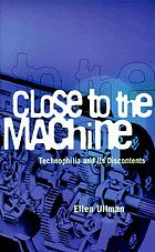 Close to the machine : technophilia and its discontents