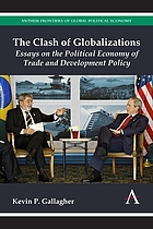 The clash of globalizations : essays on the political economy of trade and development policy