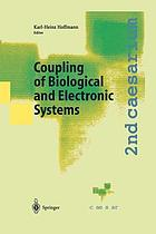 Coupling of Biological and Electronic Systems : Proceedings of the 2nd caesarium, Bonn, November 1-3, 2000