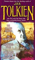 The Tolkien reader : The Silmarillion ; Unfinished tales of Númenor and Middle-earth ; Sir Gawain and the Green Knight ; Pearl ; and, Sir Orfeo