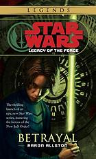 Star wars : legacy of the force : betrayal