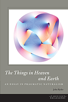 The things in heaven and earth : an essay in pragmatic naturalism