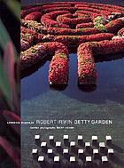 Robert Irwin Getty garden