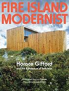 Fire Island modernist : Horace Gifford and the architecture of seduction