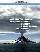 Volcanic eruptions and their repose, unrest, precursors, and timing