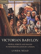 Victorian Babylon : people, streets and images in nineteenth-century London