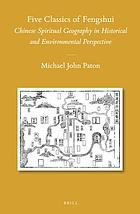 Five classics of fengshui : Chinese spiritual geography in historical and environmental perspective