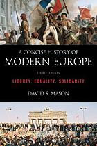 A concise history of modern Europe : liberty, equality, solidarity