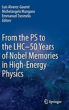 From the PS to the LHC : 50 years of Nobel memories in high energy physics