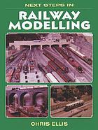 Next steps in railway modelling